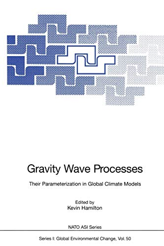 Gravity Wave Processes: Their Parameterization in Global Climate Models (Nato ASI Subseries I:): ...