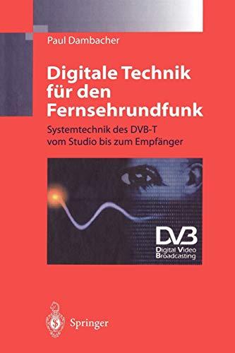 9783642645402: Digitale Technik für den Fernsehrundfunk: Systemtechnik des DVB-T vom Studio bis zum Empfänger (German Edition)
