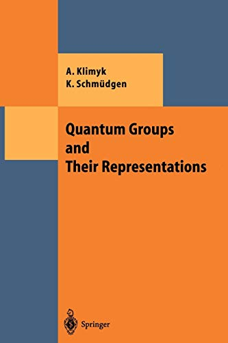 Quantum Groups and Their Representations (Theoretical and Mathematical Physics): Anatoli Klimyk