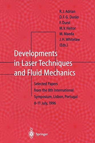 9783642646041: Developments in Laser Techniques and Fluid Mechanics: Selected Papers from the 8th International Symposium, Lisbon, Portugal 8–11 July, 1996