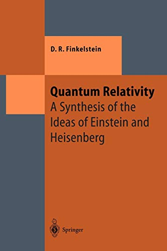 9783642646126: Quantum Relativity: A Synthesis of the Ideas of Einstein and Heisenberg (Theoretical and Mathematical Physics)
