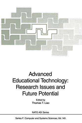 Advanced Educational Technology: Research Issues and Future Potential: Liao, Thomas T. (EDT)