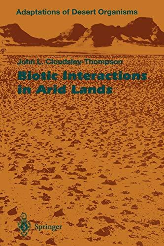 Biotic Interactions in Arid Lands: John L. Cloudsley-Thompson