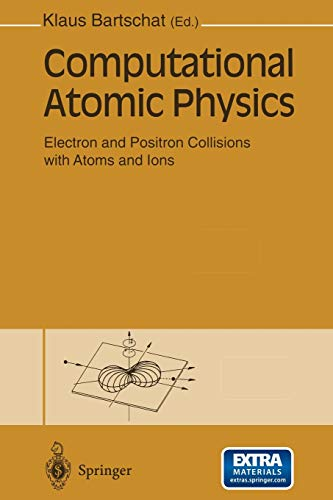 9783642646553: Computational Atomic Physics: Electron and Positron Collisions with Atoms and Ions