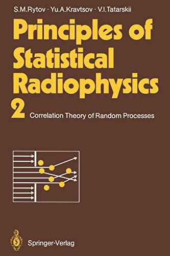 Principles of Statistical Radiophysics 2: Correlation Theory of Random Processes: Rytov, Sergei M.