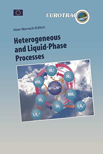 9783642648472: Heterogeneous and Liquid Phase Processes: Laboratory Studies Related to Aerosols and Clouds (Transport and Chemical Transformation of Pollutants in the Troposphere) (Volume 2)