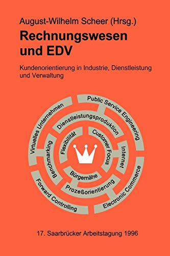 9783642648540: Rechnungswesen und EDV. 17. Saarbrücker Arbeitstagung 1996: Kundenorientierung in Industrie, Dienstleistung und Verwaltung