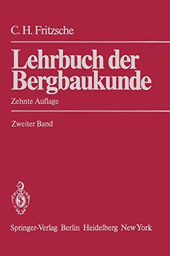 9783642649677: Lehrbuch der Bergbaukunde: mit besonderer Ber�cksichtigung des Steinkohlenbergbaus Zweiter Band: 2