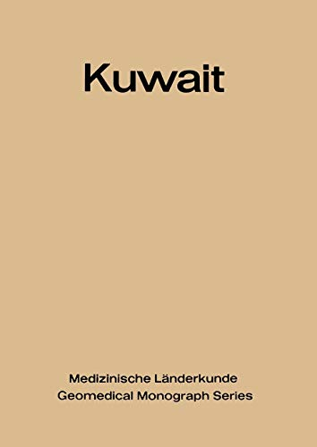 9783642651748: Kuwait: Urban and Medical Ecology. A Geomedical Study (Medizinische L�nderkunde   Geomedical Monograph Series)