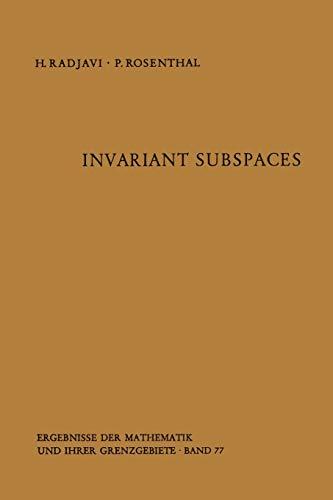 Invariant Subspaces (Ergebnisse der Mathematik und ihrer Grenzgebiete. 2. Folge): Heydar Radjavi
