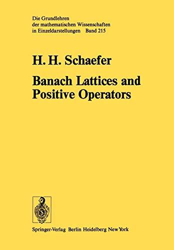 Banach Lattices and Positive Operators (Grundlehren der mathematischen Wissenschaften): H.H. ...
