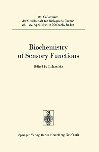 Biochemistry of Sensory Functions: 25. Colloquium Am 25.-27. April 1974
