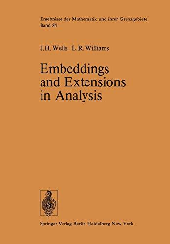 Embeddings and Extensions in Analysis (Ergebnisse der Mathematik und ihrer Grenzgebiete. 2. Folge):...
