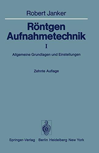 9783642666575: Rontgen-Aufnahmetechnik: Teil I: Allgemeine Grundlagen Und Einstellungen