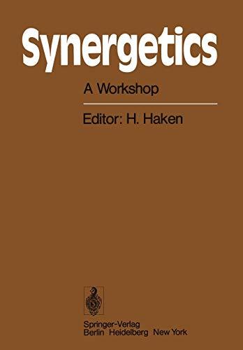 Synergetics: A Workshop Proceedings of the International Workshop on Synergetics at Schloss Elmau, ...