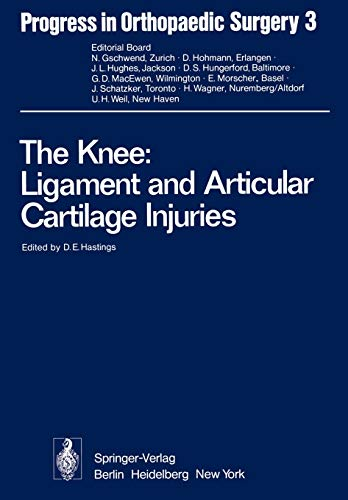 9783642669026: The Knee: Ligament and Articular Cartilage Injuries: Selected Papers of the Third and Fourth Reisensburg Workshop held February 27 - March 1, and ... 25-27, 1975 (Progress in Orthopaedic Surgery)