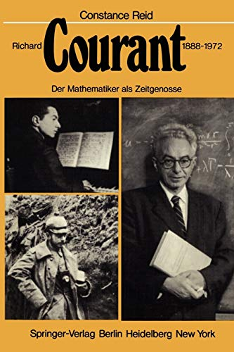 9783642671852: Richard Courant 1888–1972: Der Mathematiker als Zeitgenosse