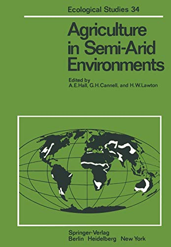 Agriculture in Semi-Arid Environments (Ecological Studies): Hall, A.E. [Editor];