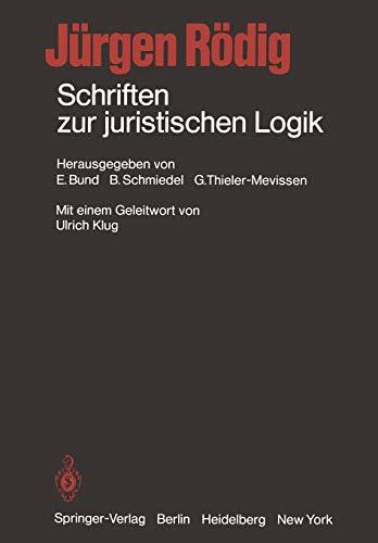 Schriften Zur Juristischen Logik: Jürgen Rà dig