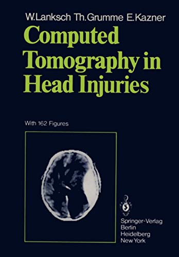 Computed Tomography in Head Injuries: Lanksch, W.; Grumme,