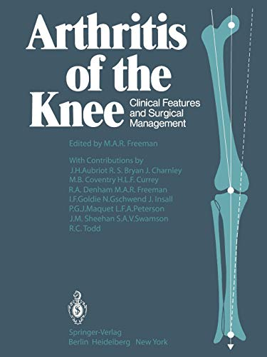 Arthritis of the Knee: Clinical Features and: Freeman, M. A.