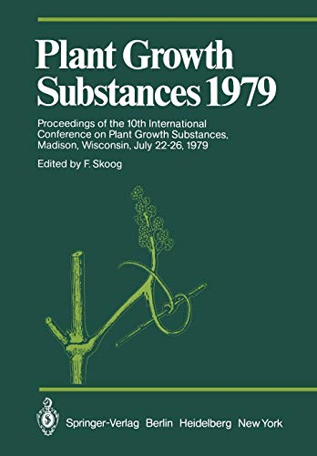 9783642677229: Plant Growth Substances 1979: Proceedings of the 10th International Conference on Plant Growth Substances, Madison, Wisconsin, July 22–26, 1979 (Proceedings in Life Sciences)