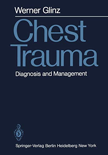 Chest Trauma: Diagnosis and Management: W. Glinz