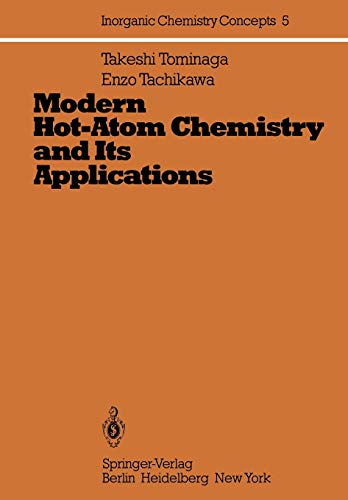 9783642680458: Modern Hot-Atom Chemistry and Its Applications (Inorganic Chemistry Concepts)