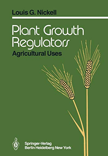 Plant Growth Regulators: Agricultural Uses: L. G. Nickell