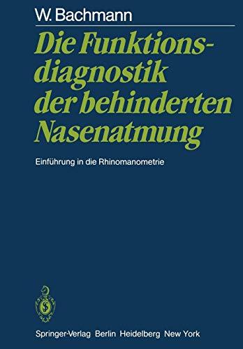 9783642685927: Die Funktionsdiagnostik der behinderten Nasenatmung: Einführung in die Rhinomanometrie