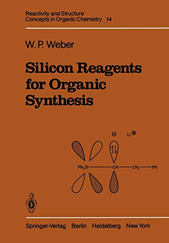 Silicon Reagents for Organic Synthesis: William Weber