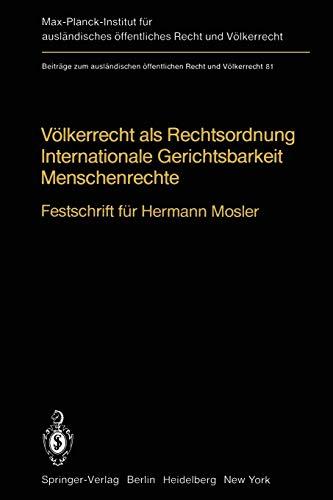 9783642686948: Völkerrecht als Rechtsordnung Internationale Gerichtsbarkeit Menschenrechte: Festschrift für Hermann Mosler (Beiträge zum ausländischen öffentlichen Recht und Völkerrecht)