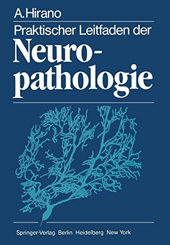 Praktischer Leitfaden der Neuropathologie (German Edition): Hirano, A.