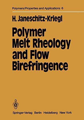 Polymer Melt Rheology and Flow Birefringence (Polymers: Hermann Janeschitz-Kriegl