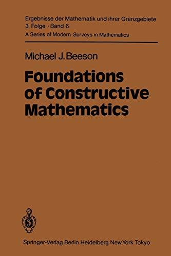 9783642689543: Foundations of Constructive Mathematics: Metamathematical Studies (Ergebnisse der Mathematik und ihrer Grenzgebiete. 3. Folge / A Series of Modern Surveys in Mathematics)