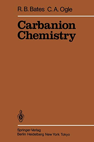 9783642690396: Carbanion Chemistry (Reactivity and Structure: Concepts in Organic Chemistry)