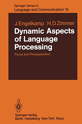 9783642691188: Dynamic Aspects of Language Processing: Focus and Presupposition (Springer Series in Language and Communication)