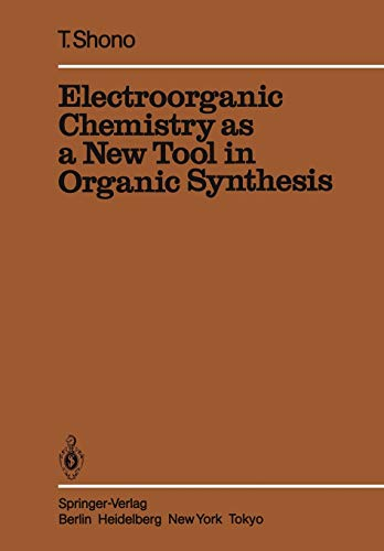 9783642694950: Electroorganic Chemistry as a New Tool in Organic Synthesis (Reactivity and Structure: Concepts in Organic Chemistry)