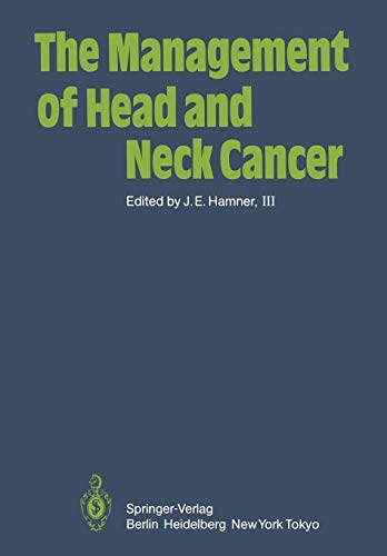 The Management of Head and Neck Cancer: J.E. III. Hamner