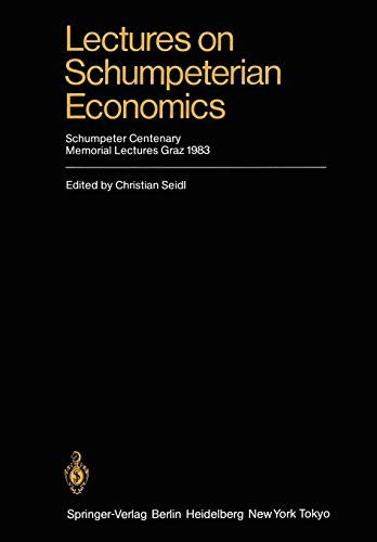 Lectures on Schumpeterian Economics: Christian Seidl (editor),