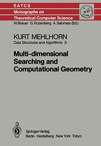 9783642699023: Data Structures and Algorithms 3: Multi-dimensional Searching and Computational Geometry (Monographs in Theoretical Computer Science. An EATCS Series)