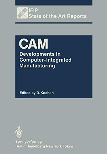 9783642702747: CAM: Developments in Computer-Integrated Manufacturing (IFIP State-of-the-Art Reports)