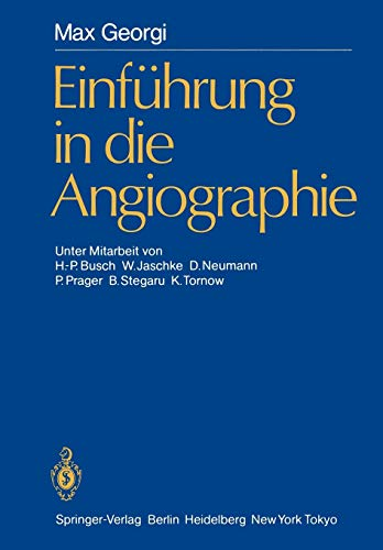 Einführung in die Angiographie (German Edition): Georgi, Max