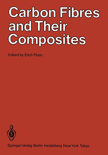 Carbon Fibres and Their Composites: Based on: Fitzer, Erich