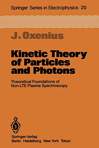 9783642707308: Kinetic Theory of Particles and Photons: Theoretical Foundations of Non-LTE Plasma Spectroscopy (Springer Series in Electronics and Photonics)