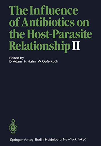 9783642707506: The Influence of Antibiotics on the Host-Parasite Relationship II