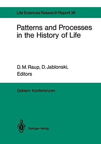 9783642708336: Patterns and Processes in the History of Life: Report of the Dahlem Workshop on Patterns and Processes in the History of Life Berlin 1985, June 16–21 (Dahlem Workshop Report)