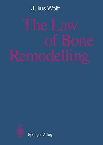 The Law of Bone Remodelling: Wolff, Julius /