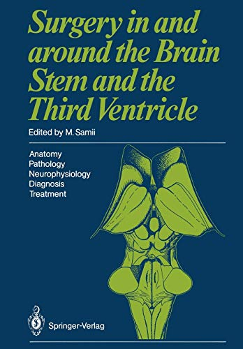 9783642712425: Surgery in and around the Brain Stem and the Third Ventricle: Anatomy · Pathology · Neurophysiology Diagnosis · Treatment