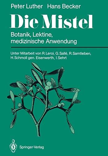 9783642712586: Die Mistel: Botanik, Lektine, medizinische Anwendung (German Edition)